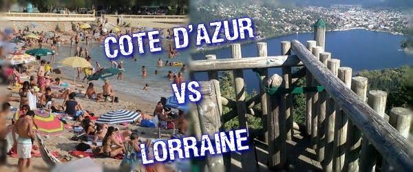 Vacances en Lorraine ou cote d'Azur